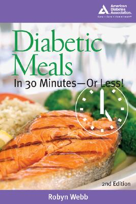 Diabetic Meals in 30 Minutes-or Less! By Webb, Robyn