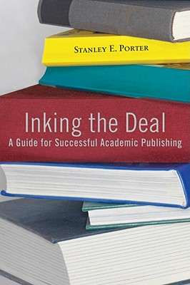 Inking the Deal By Porter, Stanley E.